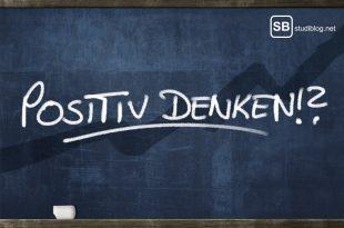 """Schild auf dem """"Positiv Denken?! steht - Durch positives Denken Prüfungen bestehen"""