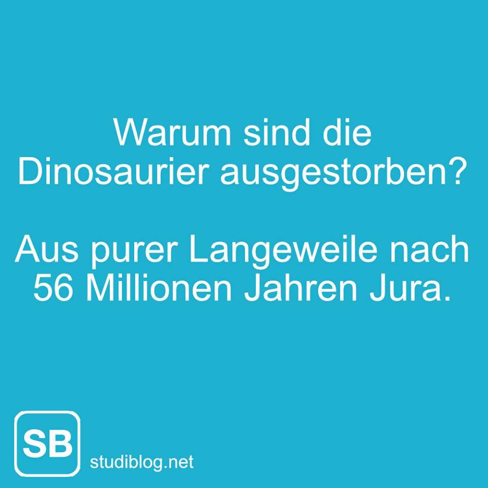 Warum sind die Dinosaurier ausgestorben? Aus purer Langeweile nach 56 Millionen Jahre Jura.