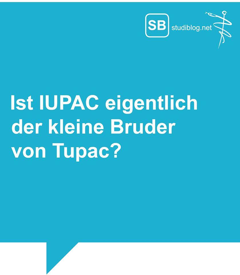 Ist IUPAC eigentlich der kleine Bruder von Tupac?
