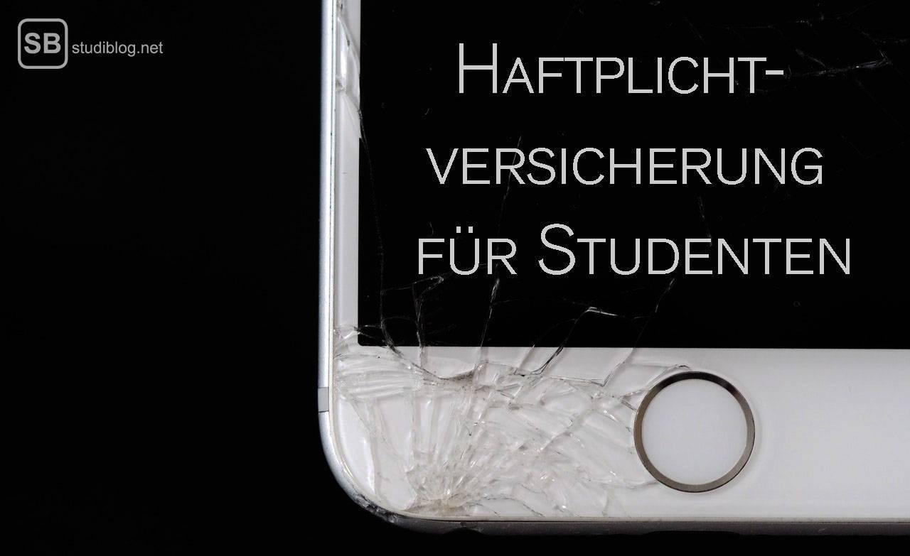 Haftpflichtversicherung für Studenten: iPhone mit gerissenem Bildschirm