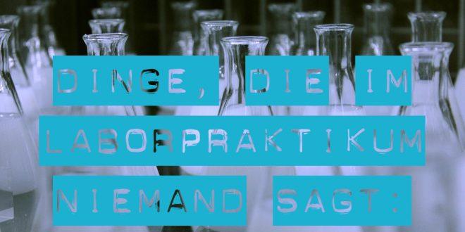 "Glasgeräte, ""Dinge, die im Laborpraktikum niemand sagt"""