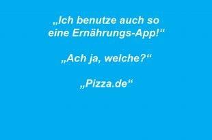 Ich benutze auch so eine Ernährungs-App - ach, ja, welche? Pizza.de
