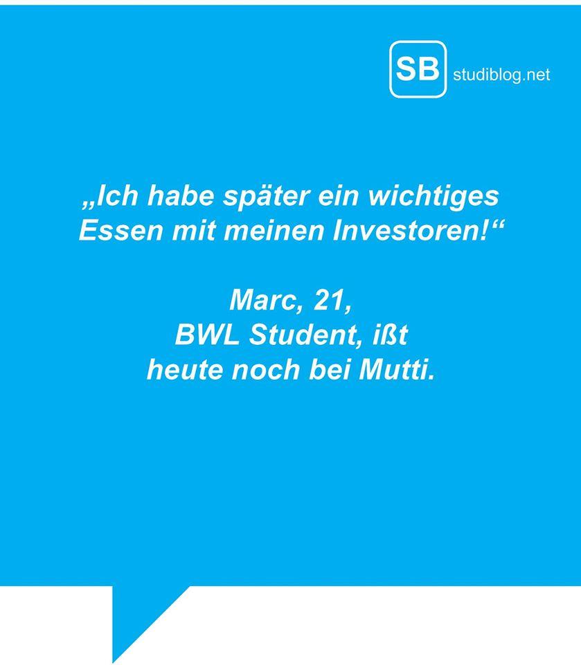 """""""Ich habe später ein wichtiges Essen mit meinen Investoren!"""" Marc, 21, BWL Student ißt heute noch bei Mutti."""