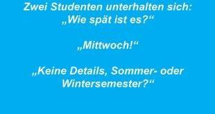 """Zwei Studenten unterhalten sich: """"Wie spät ist es?"""" """"Mittwoch"""" """"Keine Details, Sommer oder Wintersemester?"""""""