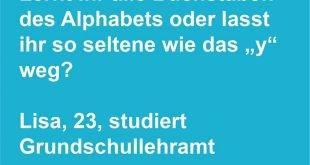 """Lernt ihr alle Buchstaben des Alphabets oder lasst ihr so seltene wie das """"y"""" weg? Lisa, 23, studiert Grundschullehramt"""
