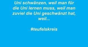 Uni schwänzen, weil man für die Uni lernen muss, weil man zuviel die Uni geschwänzt hat, weil... #teufelskreis