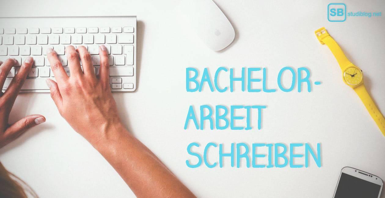 Bachelorarbeit Schreiben Tipps Zu Inhalt Und Aufbau
