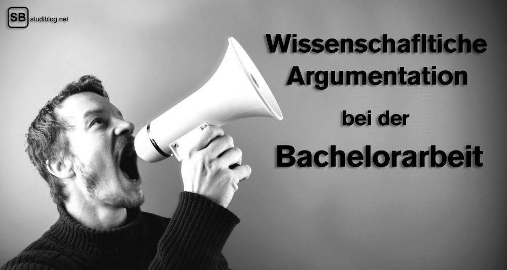 Bachelorarbeit Wissenschaftliche Argumentation Studiblog