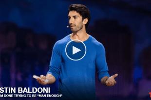 Was Männer von Frauen lernen können: TED Talk von Justin Baldoni zum Thema Why I'm done trying to be man enough